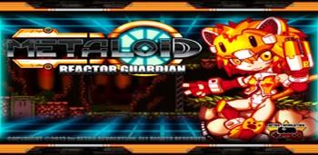 Скачать бесплатно игры для телефона, Скачать Metaloid : Reactor Guardian